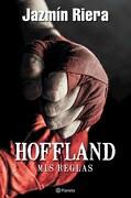 Hoffland, mis Reglas - Jazmin Riera - Planeta