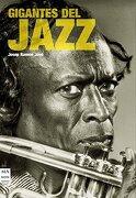 Gigantes del Jazz: Las Grandes Estrellas del Género (Musica ma non Troppo) - Josep Ramón Jové - Ma Non Troppo