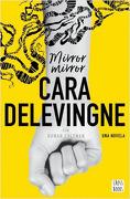 Mirror, Mirror (Español) - Cara Delevingne - Planeta