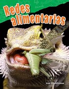 Redes Alimentarias (Food Webs) (Spanish Version) (Grade 3) (Ciencias Naturales / Science Readers: Content and Literacy) - Lisa Perlman Greathouse - Teacher Created Materials