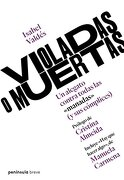 Violadas o Muertas - Isabel Valdés - Ediciones Península