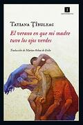 El Verano en que mi Madre Tuvo los Ojos Verdes - Tatiana Tibuleac - Impedimenta