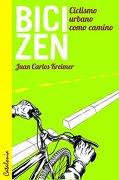 Bici Zen. Ciclismo Urbano Como Camino - juan carlos kreimer - catalonia
