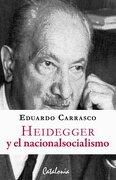 Heidegger y el Nacionalsocialismo - Eduardo Carrasco - Catalonia