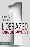 Liderazgo Para los Numero 1 - Joaquin Sorondo - Paidos