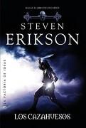 Los Cazahuesos - Steven Erikson - La Factoria De Ideas