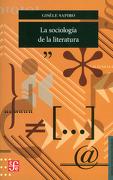 La Sociología de la Literatura - Gisele Sapiro - Fondo De Cultura Económica