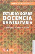 Estudio Sobre Docencia Universitaria - Carmen Gloria Garrido Fonseca - Fondo De Cultura Economica