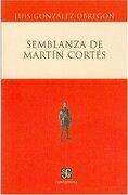 Semblanza de Martin Cortes - González Obregón Luis - Fondo de Cultura Económica