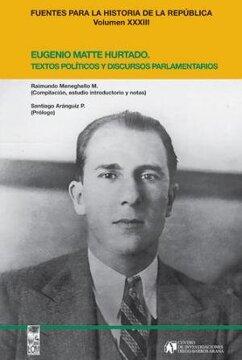 portada Eugenio Matte Hurtado. Textos Políticos y Discursos Parlamentarios