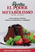 Recetas el Poder del Metabolismo por Frank Suárez - Coma Sabroso Mientras Mejora su Metabolismo y Adelgaza - Frank Suárez - Metabolic Press