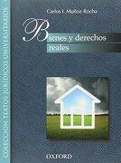 Bienes y Derechos Reales - Carlos I. Muñoz Rocha - Oxford University Press