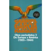 Obra Periodística 3. De Europa y América (2015) - Gabriel García Márquez - Diana