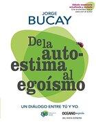 De la Autoestima al Egoismo = of Self-Esteem to Selfishness (Biblioteca Jorge Bucay) - Jorge Bucay - Edit Oceano De Mexico