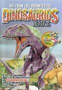 Dinosaurious Jurasicos: Asi Eran los Gigantescos - Laura Estefania - Latinbooks