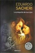 La Pregunta de sus Ojos - Sacheri Eduardo - Debolsillo