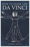 How to Think Like da Vinci (libro en Inglés)