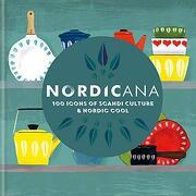 Nordicana: 100 Icons of Nordic Cool & Scandi Style (libro en Inglés)
