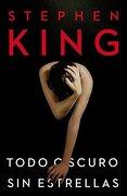 Todo Oscuro sin Estrellas (Stephen King) - Stephen King - Plaza & Janés