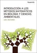 Introducción a los Métodos Matemáticos en Biología y Ciencias Ambientales (Matemáticas) - Luis Eduardo Solá Conde - Paraninfo
