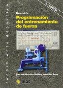 Bases de la Programación del Entrenamiento de Fuerza - Juan José González Badillo; Juan Ribas Serna - Inde
