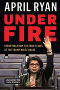 Under Fire: Reporting From the Front Lines of the Trump White House (libro en Inglés) - April Ryan - Rowman & Littlefield Publishers