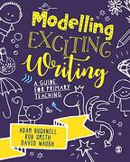 Modelling Exciting Writing: A Guide for Primary Teaching (libro en Inglés)