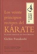 Los Veinte Principios Rectores del Kárate (Artes Marciales) - Gichin Funakoshi - Tutor