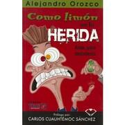 Como Limon en la Herida - Alejandro Orozco - Ediciones Selectas Diamante