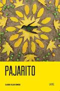 Pajarito - Claudia Ulloa Donoso - Libros Del Laurel