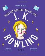 Boss the Bestseller List Like j. K. Rowling (Work it, Girl) (libro en Inglés)
