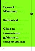 Subliminal - Leonard Mlodinow - Editorial Crítica