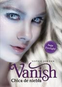 Vanish Chica de Niebla - Sophie Jordan - Vergara & Riba