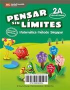 Pensar sin Limites Matematica 2º Basico. Psl Singapur (Texto del Alumn - Marshall Cavendish Santillana - Santillana