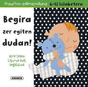 Begira zer Egiten Dudan! (Haurtxo Adimenduan 6-12 Hilabe) (libro en Euskera) - Equipo Susaeta - Susaeta