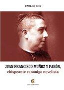 Juan Francisco Muñoz y Pabón: Chispeante Canónigo Novelista