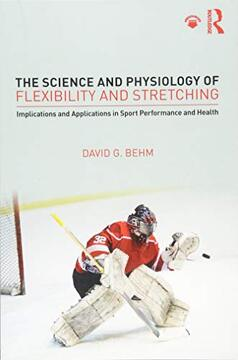 portada The Science and Physiology of Flexibility and Stretching: Implications and Applications in Sport Performance and Health (libro en Inglés)
