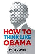 How to Think Like Obama (libro en Inglés) - Daniel Smith -