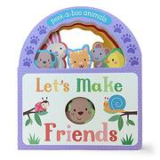 Let's Make Friends: Peek-A-Boo Animals (libro en Inglés)