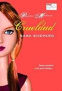 Crueldad - Sara Shepard - La Factoria De Ideas