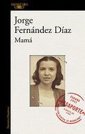 portada Mamá - Jorge Fernandez Díaz - Alfaguara