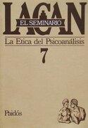 Seminario 7 la Etica del Psicoanalisis - Jacques Lacan - Paidos