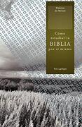 Como Estudiar la Biblia por si Mismo = how to Study the Bible for Yourself (Clasicos de Nelson) - Tim Lahaye - Grupo Nelson