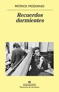 Recuerdos Durmientes - Patrick Modiano - Anagrama