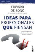 Ideas Para Profesionales que Piensan - Edward De Bono - Booket