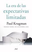 La era de las Expectativas Limitadas - Paul Krugman - Ariel