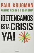 Detengamos Esta Crisis ya - Paul Krugman - Critica