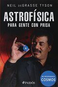 Astrofisica Para Gente con Prisa - Neil Degrasse Tyson - Paidos