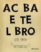 Acaba Este Libro - Keri Smith - Planeta Publishing