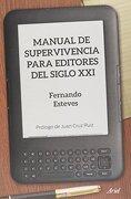 Manual de Supervivencia Para Editores del Siglo xxi - Fernando Esteves Fros - Ariel